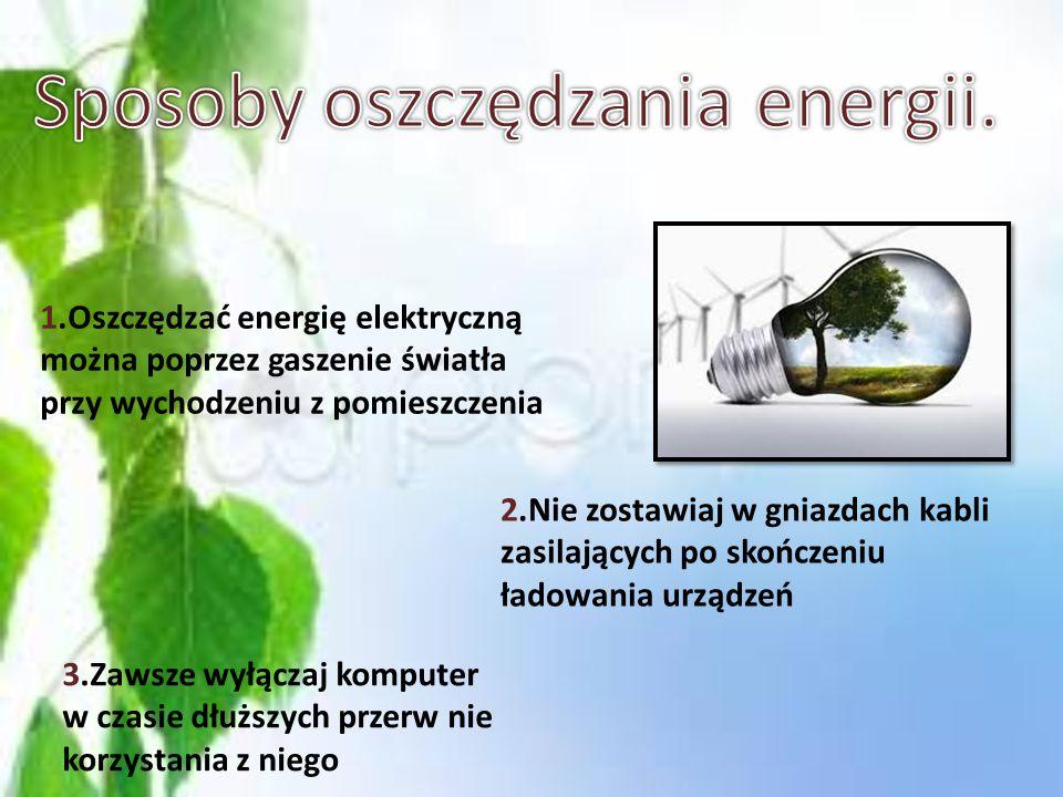 Dlaczego oszczędzanie energii jest ważne? Jeżeli ludzie zużywają mniej energii, nacisk na podniesienie dostaw, np. przez konstruowanie nowych elektrow