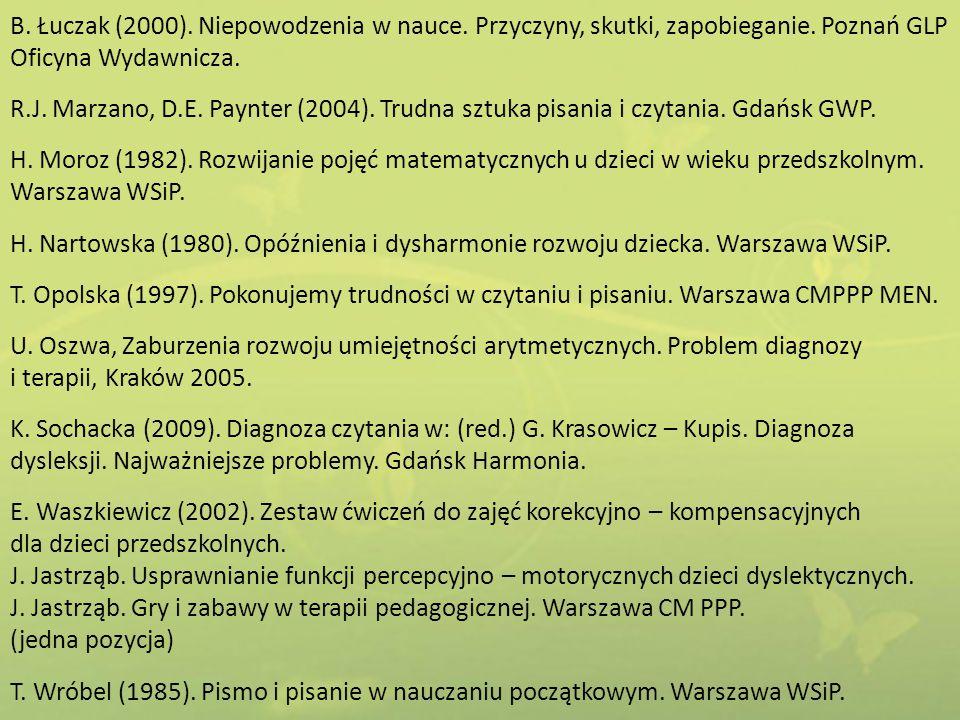 B. Łuczak (2000). Niepowodzenia w nauce. Przyczyny, skutki, zapobieganie. Poznań GLP Oficyna Wydawnicza. R.J. Marzano, D.E. Paynter (2004). Trudna szt
