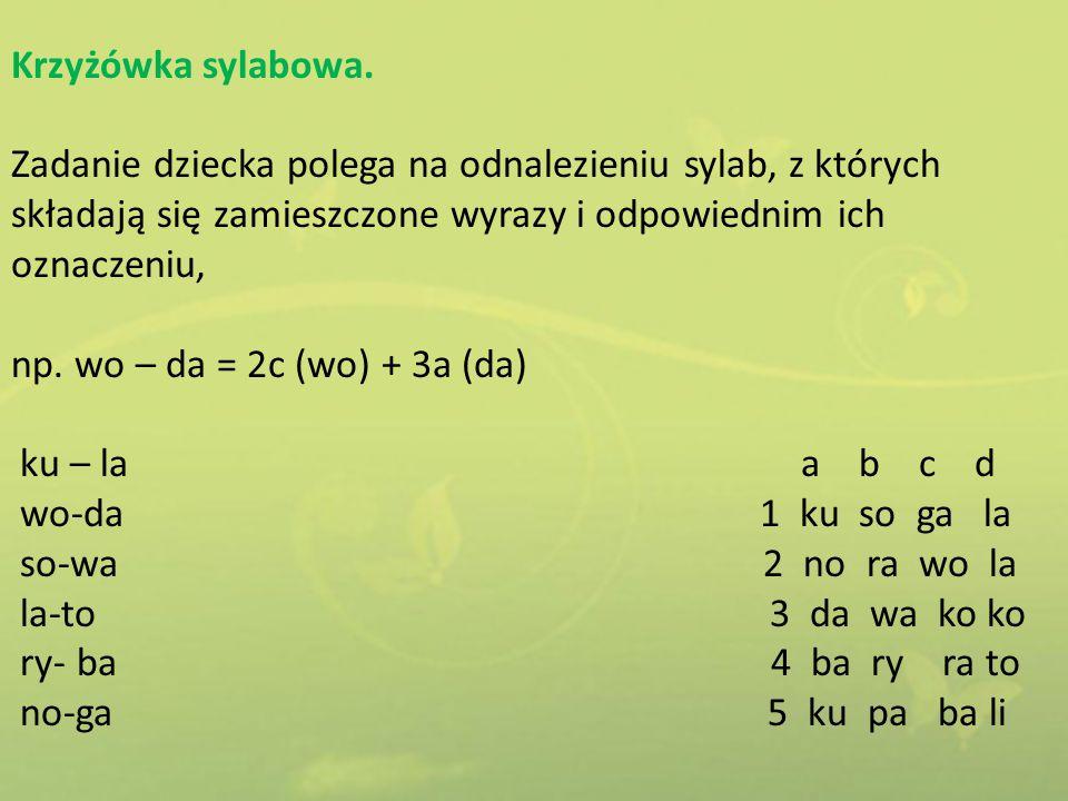 Krzyżówka sylabowa. Zadanie dziecka polega na odnalezieniu sylab, z których składają się zamieszczone wyrazy i odpowiednim ich oznaczeniu, np. wo – da