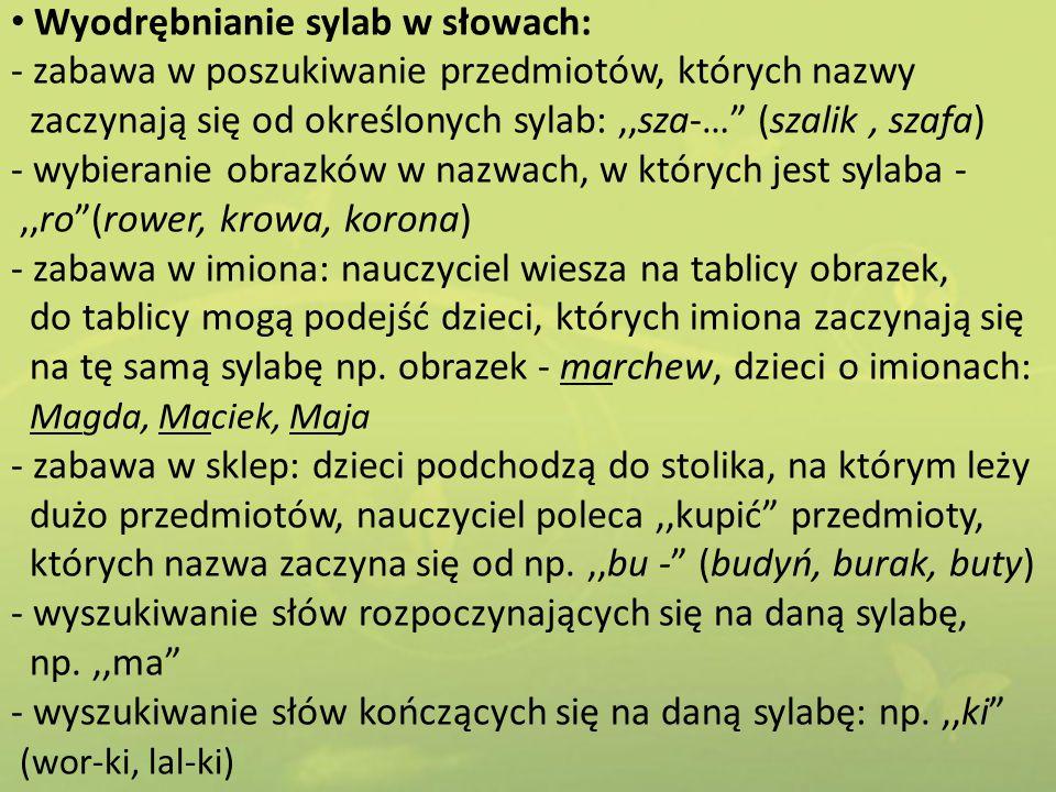 """Wyodrębnianie sylab w słowach: - zabawa w poszukiwanie przedmiotów, których nazwy zaczynają się od określonych sylab:,,sza-…"""" (szalik, szafa) - wybier"""