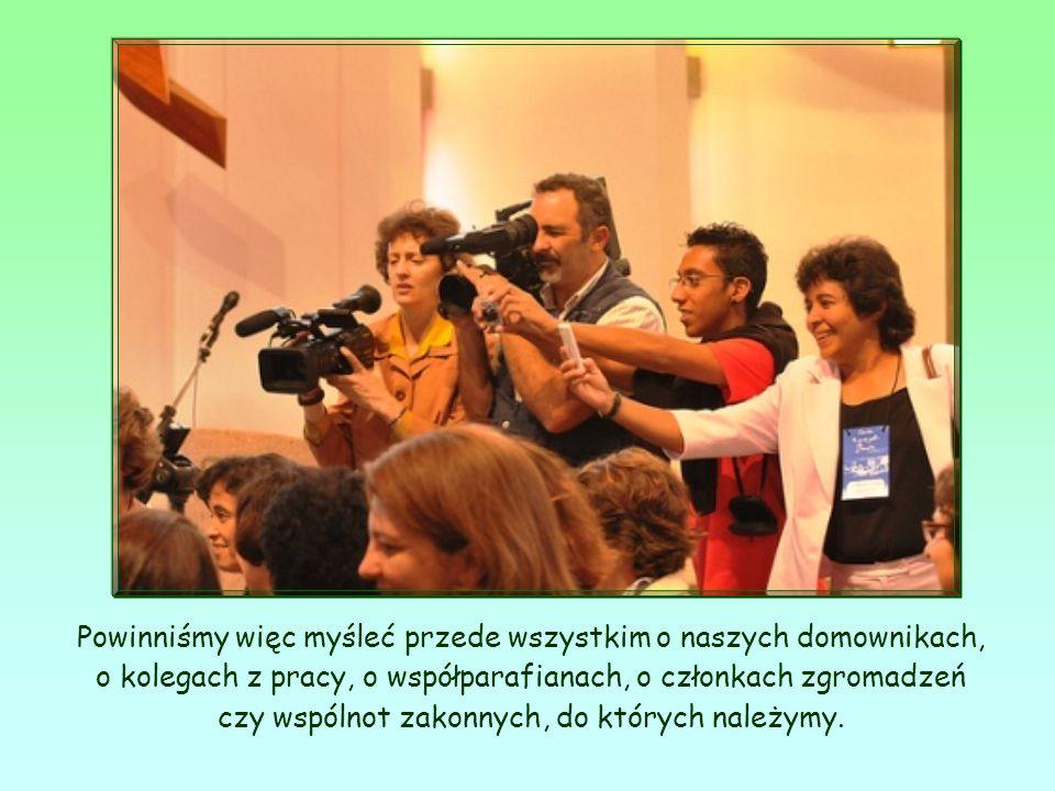 Braćmi, o których mówi tutaj Apostoł, są przede wszystkim członkowie wspólnot, do których należymy.