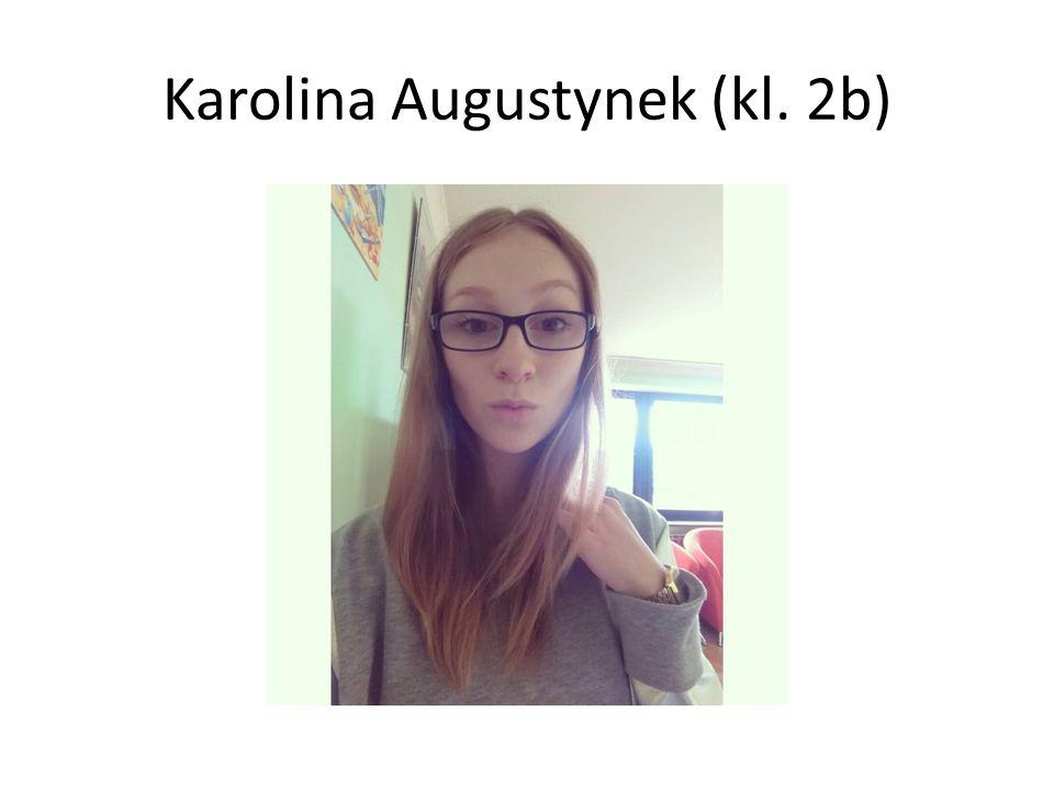 Karolina Augustynek (kl. 2b)