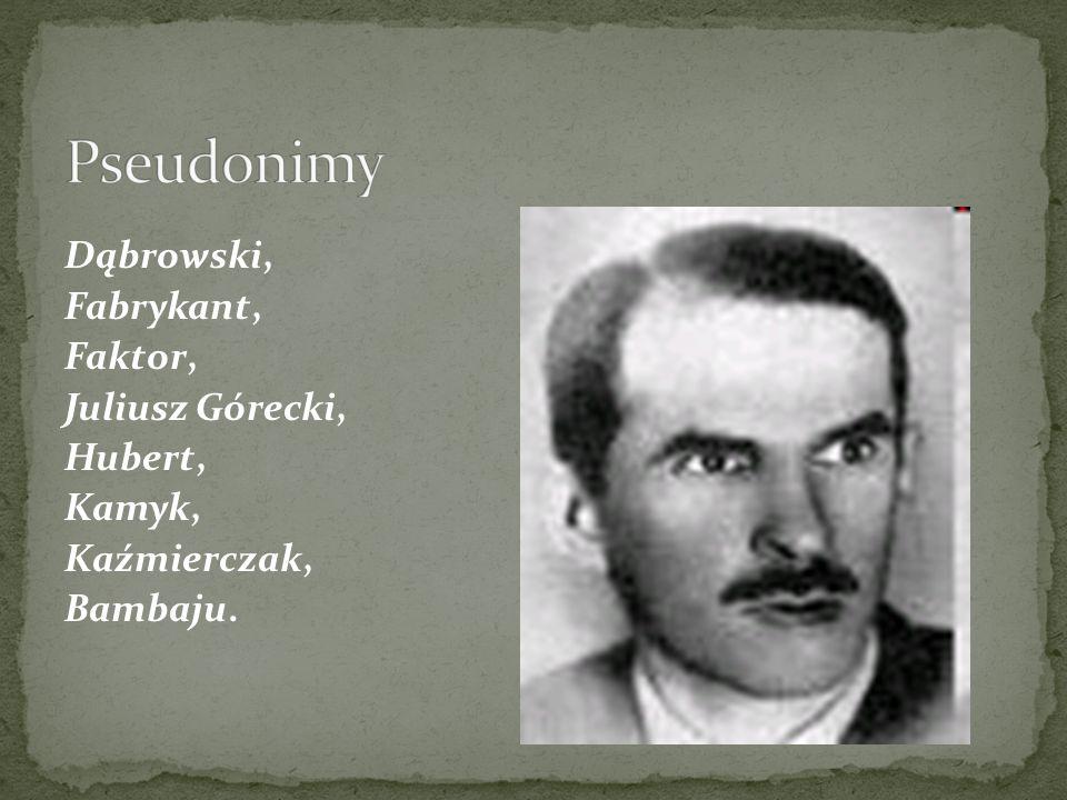 Dąbrowski, Fabrykant, Faktor, Juliusz Górecki, Hubert, Kamyk, Kaźmierczak, Bambaju.