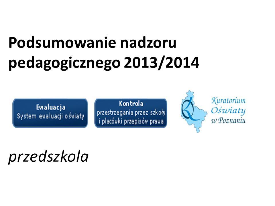 Podsumowanie nadzoru pedagogicznego 2013/2014 przedszkola