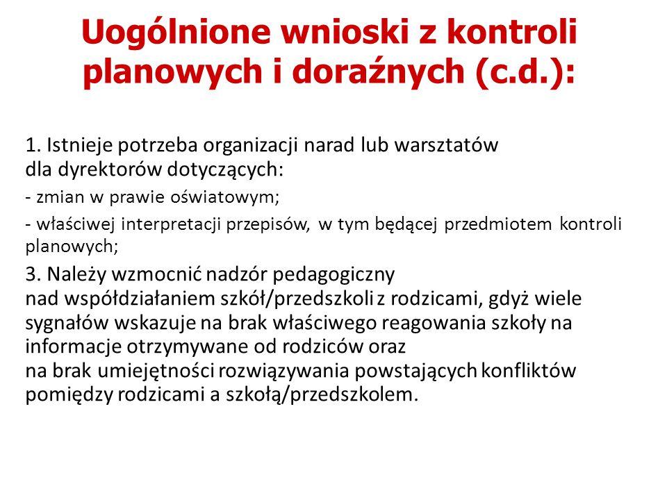Uogólnione wnioski z kontroli planowych i doraźnych (c.d.): 1.