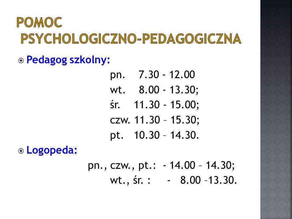  Pedagog szkolny: pn. 7.30 - 12.00 wt. 8.00 - 13.30; śr.