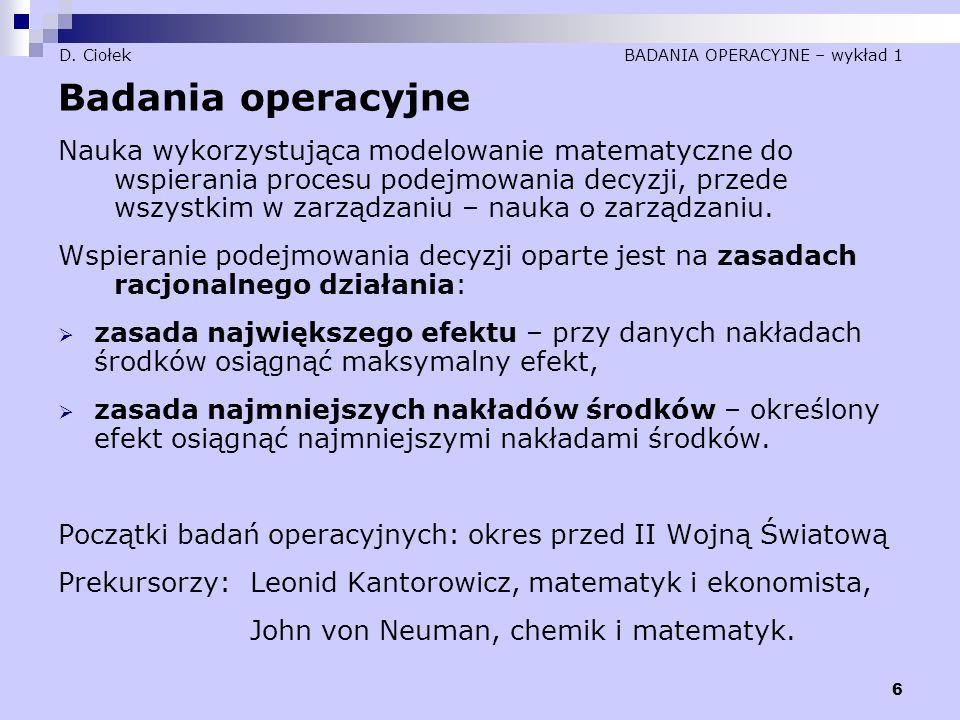 D. Ciołek BADANIA OPERACYJNE – wykład 2 Dualny model decyzyjny – dla max Model PrymalnyModel dualny