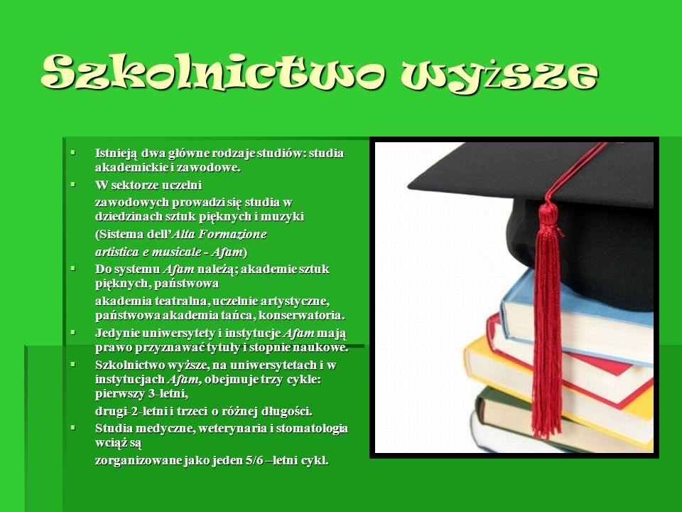 Szkolnictwo wy ż sze  Istnieją dwa główne rodzaje studiów: studia akademickie i zawodowe.  W sektorze uczelni zawodowych prowadzi się studia w dzied