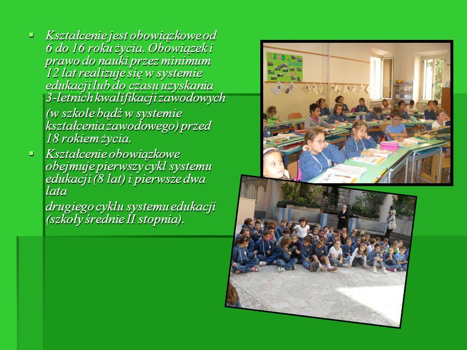  Kształcenie jest obowiązkowe od 6 do 16 roku życia. Obowiązek i prawo do nauki przez minimum 12 lat realizuje się w systemie edukacji lub do czasu u