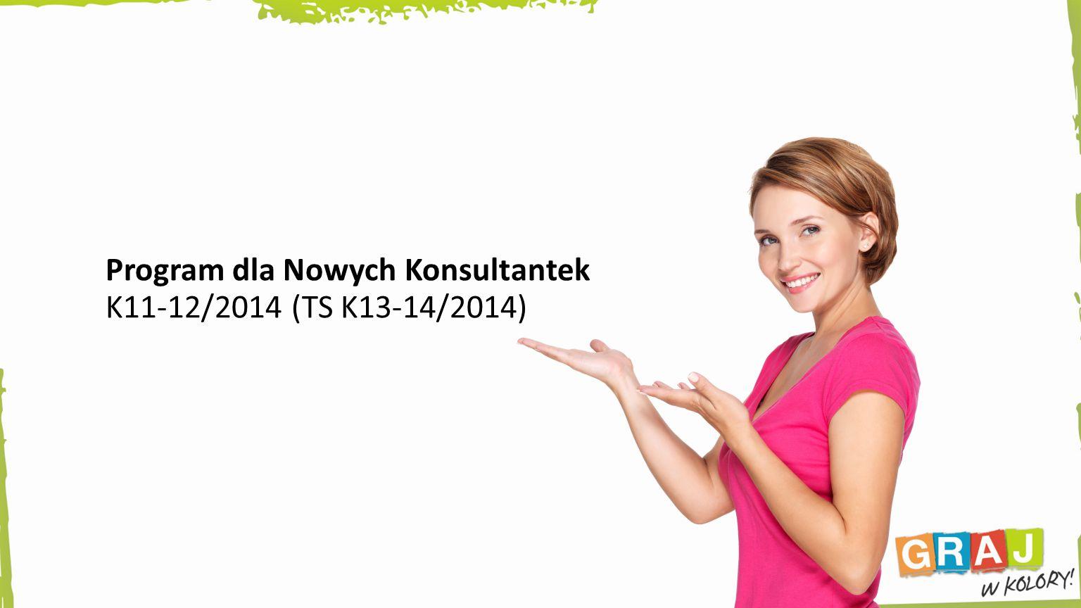 Program dla Nowych Konsultantek K11-12/2014 (TS K13-14/2014)