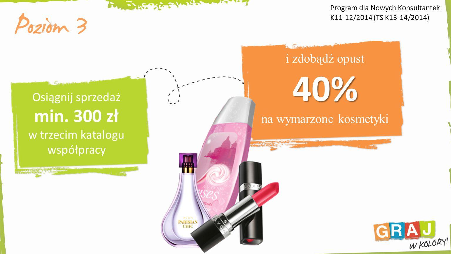 Osiągnij sprzedaż min. 300 zł w trzecim katalogu współpracy 40% i zdobądź opust 40% na wymarzone kosmetyki Program dla Nowych Konsultantek K11-12/2014