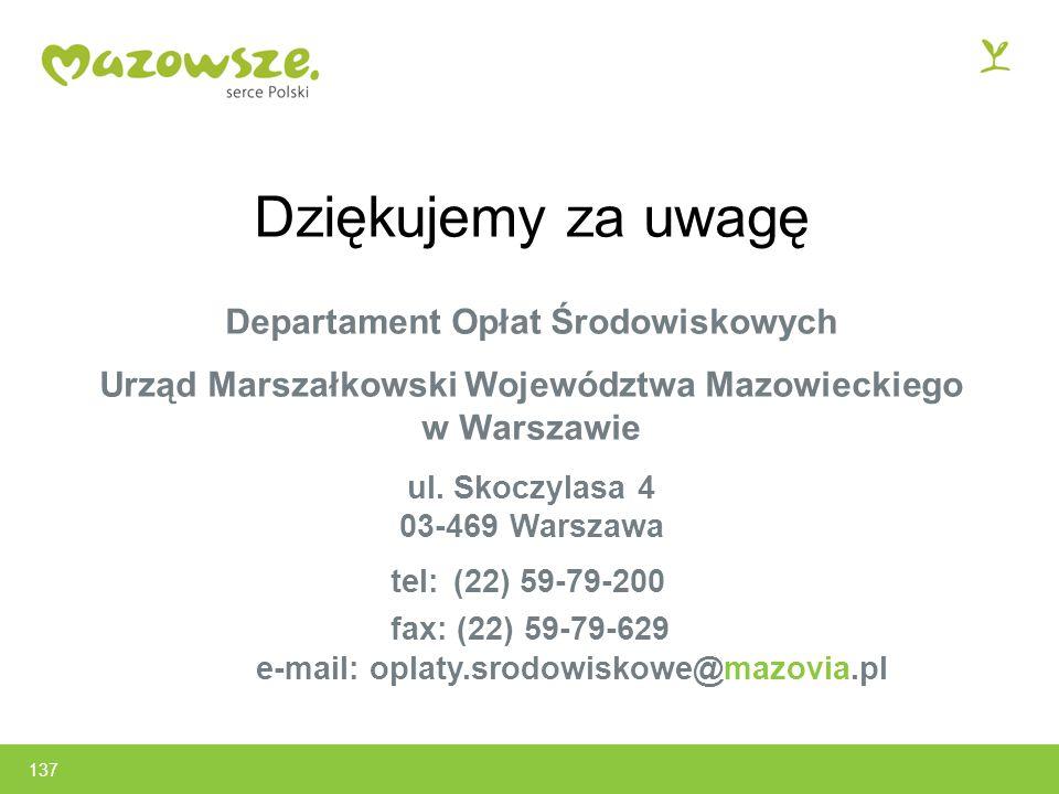 Dziękujemy za uwagę Departament Opłat Środowiskowych Urząd Marszałkowski Województwa Mazowieckiego w Warszawie ul.