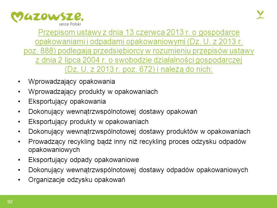 92 Przepisom ustawy z dnia 13 czerwca 2013 r.