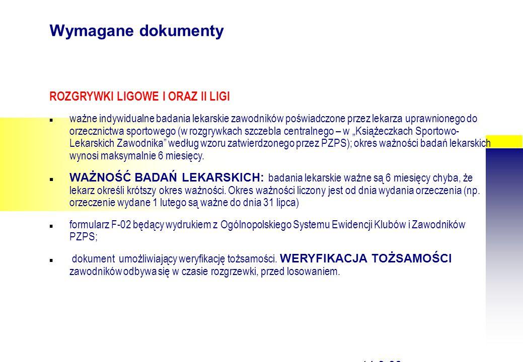 str on a 14 14-9-30, Wymagane dokumenty ROZGRYWKI LIGOWE I ORAZ II LIGI ważne indywidualne badania lekarskie zawodników poświadczone przez lekarza upr