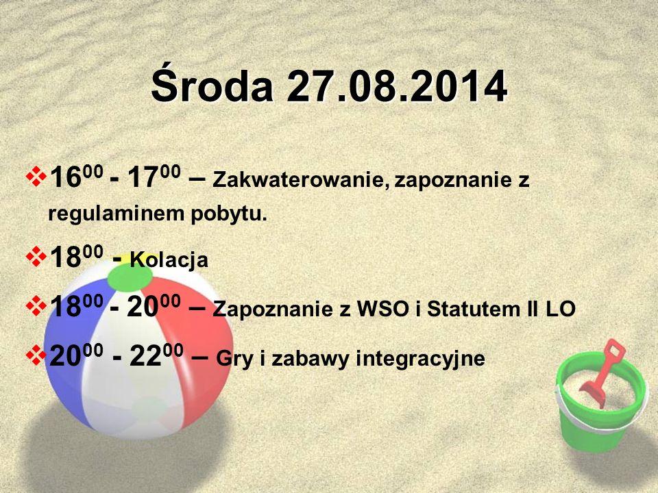 Środa 27.08.2014  16 00 - 17 00 – Zakwaterowanie, zapoznanie z regulaminem pobytu.