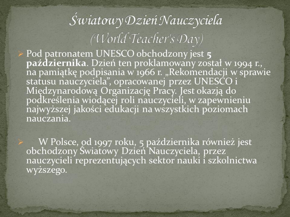 """ Pod patronatem UNESCO obchodzony jest 5 października. Dzień ten proklamowany został w 1994 r., na pamiątkę podpisania w 1966 r. """"Rekomendacji w spra"""