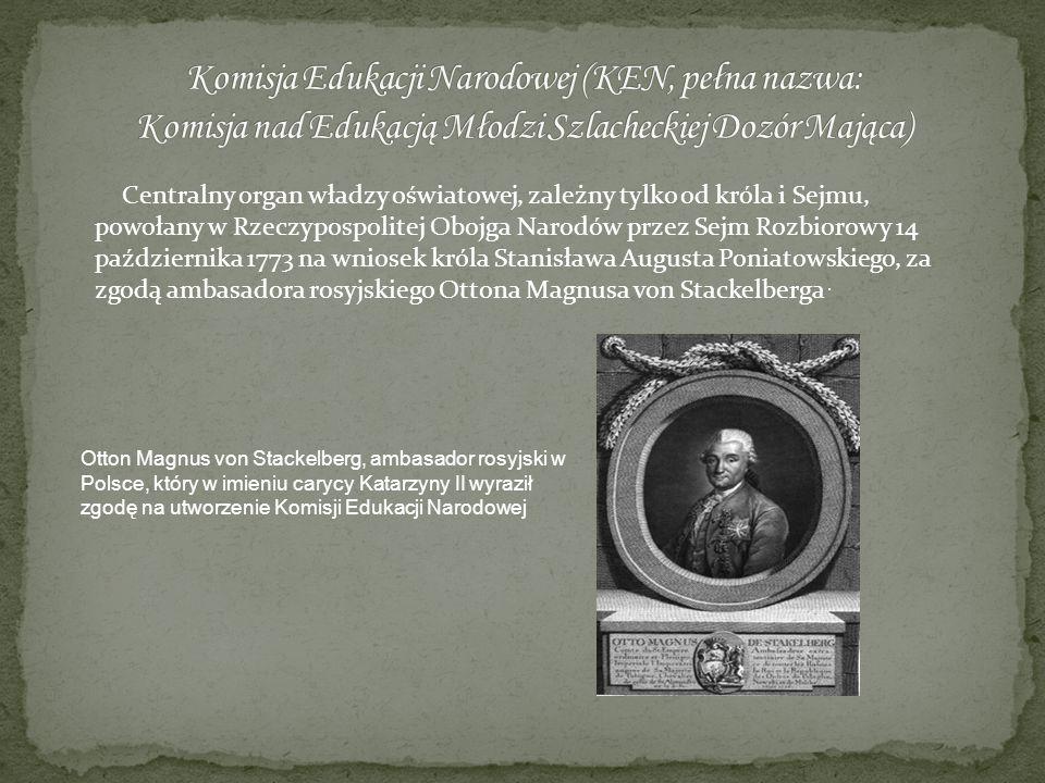 Centralny organ władzy oświatowej, zależny tylko od króla i Sejmu, powołany w Rzeczypospolitej Obojga Narodów przez Sejm Rozbiorowy 14 października 17