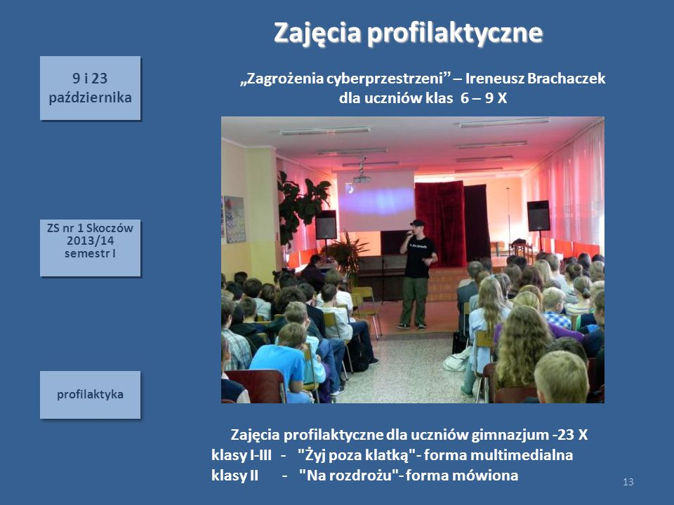 9 i 23 października 9 i 23 października profilaktyka Zajęcia profilaktyczne Zajęcia profilaktyczne dla uczniów gimnazjum -23 X klasy I-III -