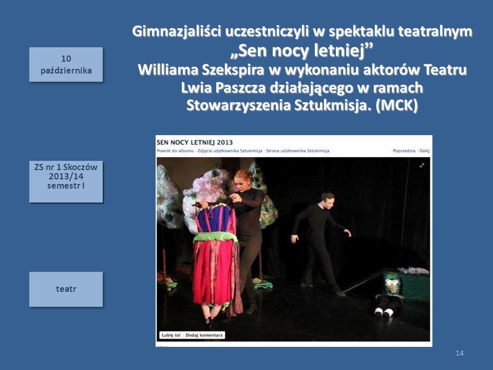 """10 października 10 października teatr """"Sen nocy letniej"""" Gimnazjaliści uczestniczyli w spektaklu teatralnym """"Sen nocy letniej"""" Williama Szekspira w wy"""