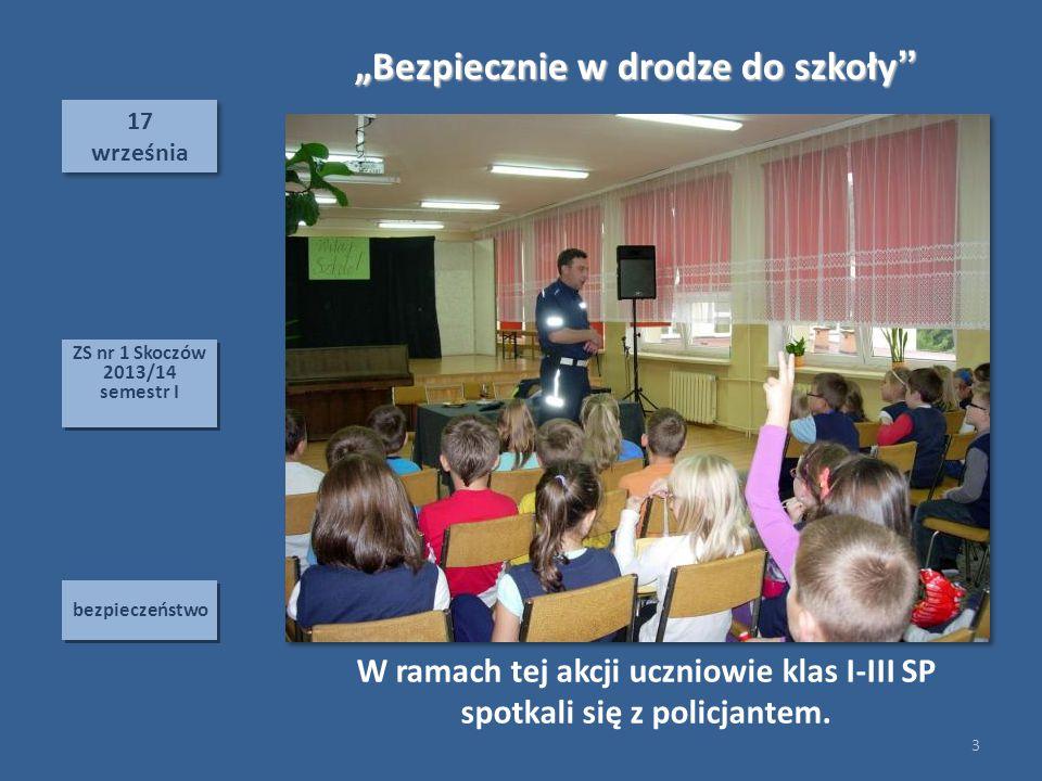 """17 września 17 września bezpieczeństwo """"Bezpiecznie w drodze do szkoły"""" W ramach tej akcji uczniowie klas I-III SP spotkali się z policjantem. 3 ZS nr"""