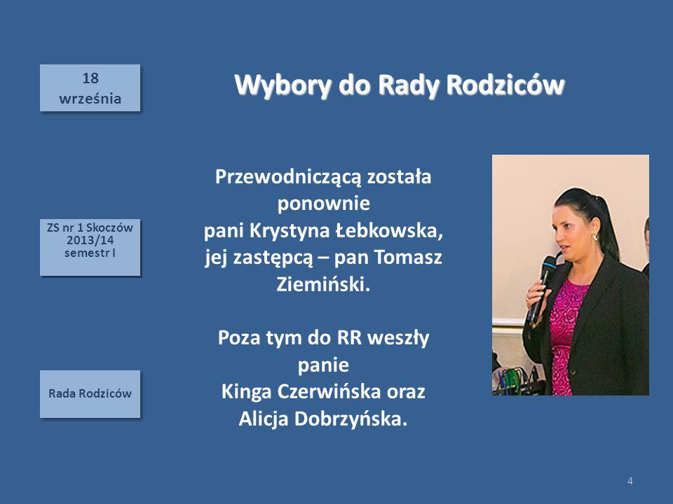 18 września 18 września Rada Rodziców Wybory do Rady Rodziców Przewodniczącą została ponownie pani Krystyna Łebkowska, jej zastępcą – pan Tomasz Ziemiński.