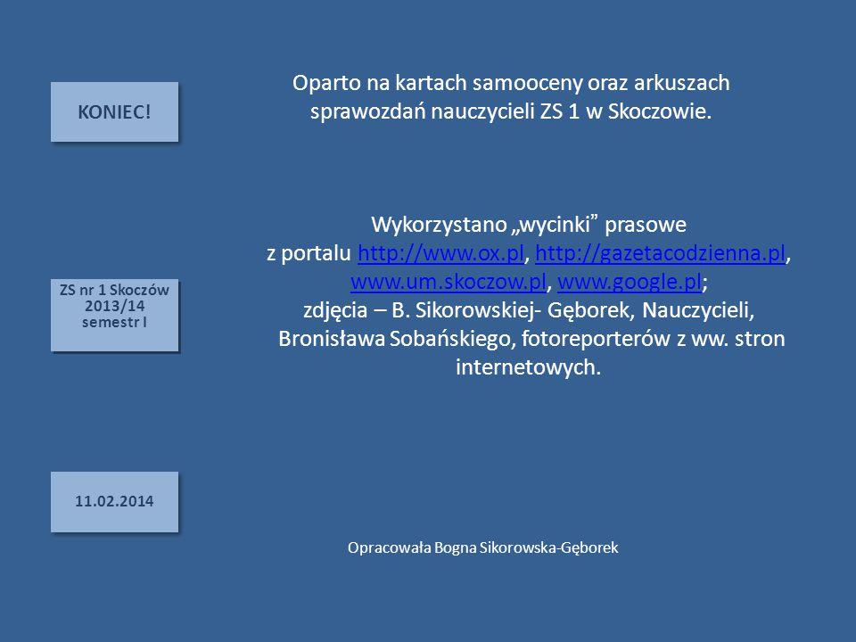 """KONIEC! 11.02.2014 ZS nr 1 Skoczów 2013/14 semestr I ZS nr 1 Skoczów 2013/14 semestr I Wykorzystano """"wycinki"""" prasowe z portalu http://www.ox.pl, http"""