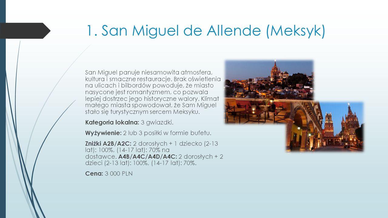 Co oferujemy ? 1.San Miguel de Allende (Meksyk) 2.Florencja (Włochy) 3.Budapeszt (Węgry) 4.Salzburg (Austria) 5.Charleston (USA) 6. San Sebastian (His