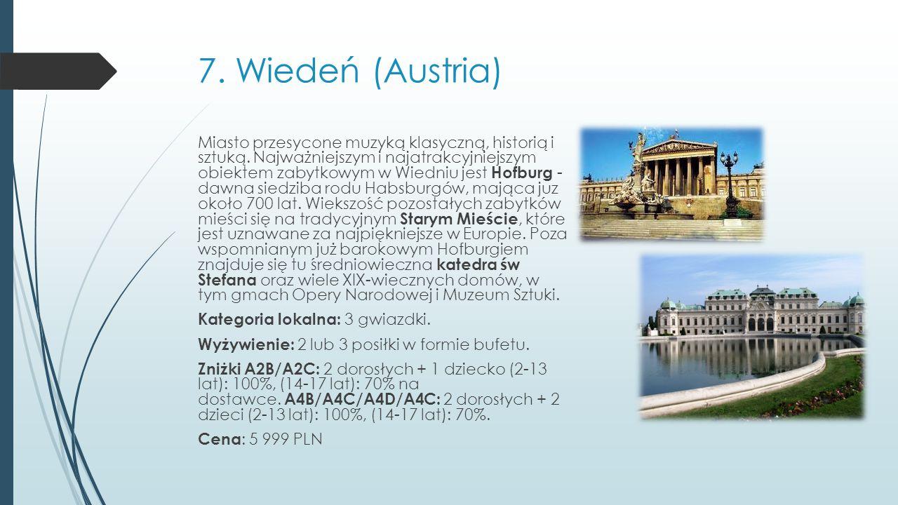 7.Wiedeń (Austria) Miasto przesycone muzyką klasyczną, historią i sztuką.