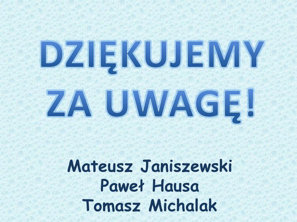 Mateusz Janiszewski Paweł Hausa Tomasz Michalak