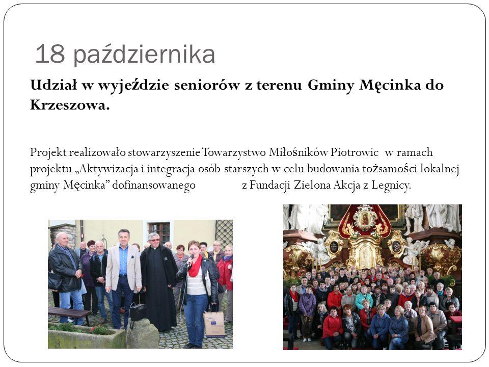 18 października Udział w wyje ź dzie seniorów z terenu Gminy M ę cinka do Krzeszowa.