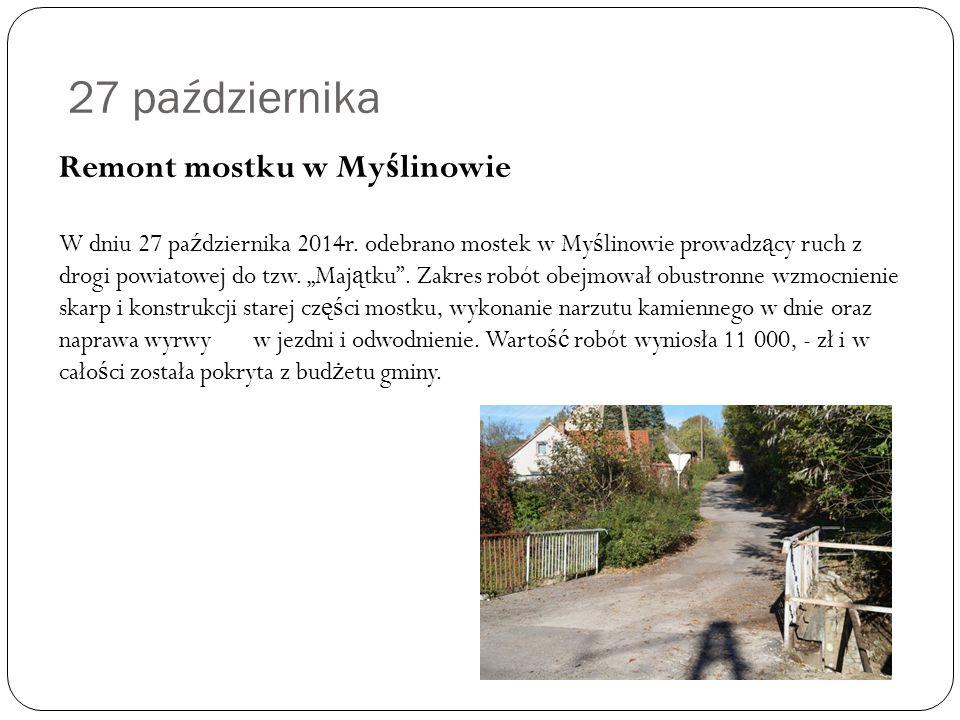 27 października Remont mostku w My ś linowie W dniu 27 pa ź dziernika 2014r.