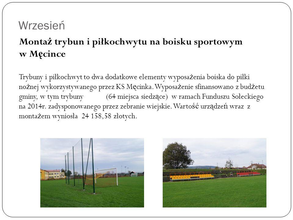 Wrzesień Monta ż trybun i piłkochwytu na boisku sportowym w M ę cince Trybuny i piłkochwyt to dwa dodatkowe elementy wyposa ż enia boiska do piłki no ż nej wykorzystywanego przez KS M ę cinka.