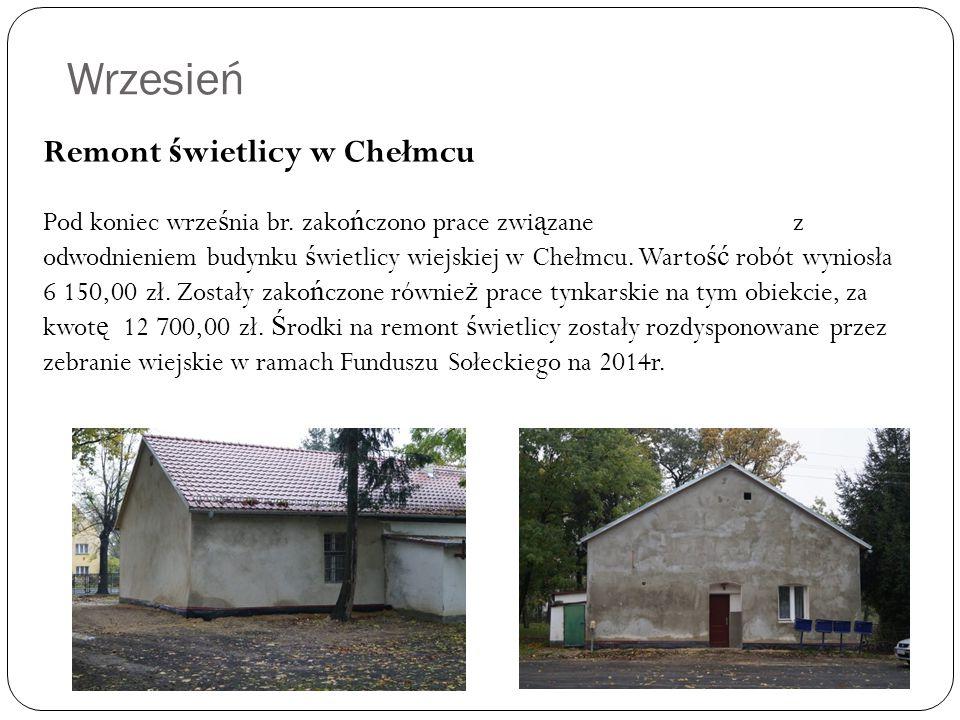 Wrzesień Remont ś wietlicy w Chełmcu Pod koniec wrze ś nia br.