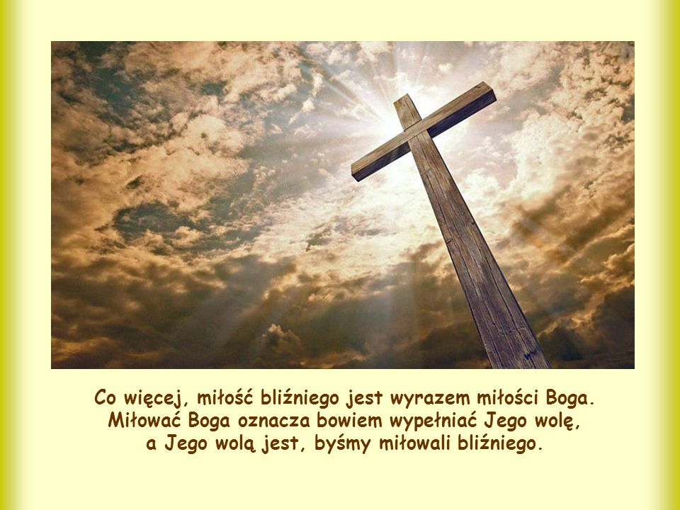 Można by zapytać: dlaczego Apostoł nie mówi o miłości Boga.