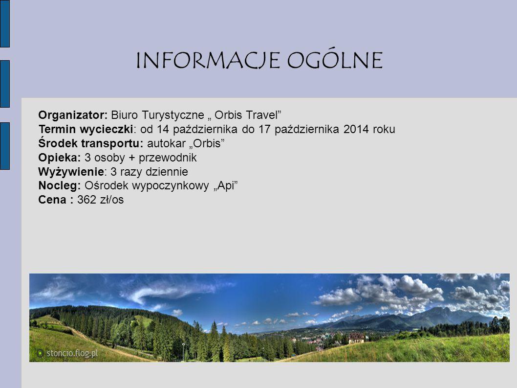 """INFORMACJE OGÓLNE Organizator: Biuro Turystyczne """" Orbis Travel"""" Termin wycieczki: od 14 października do 17 października 2014 roku Środek transportu:"""