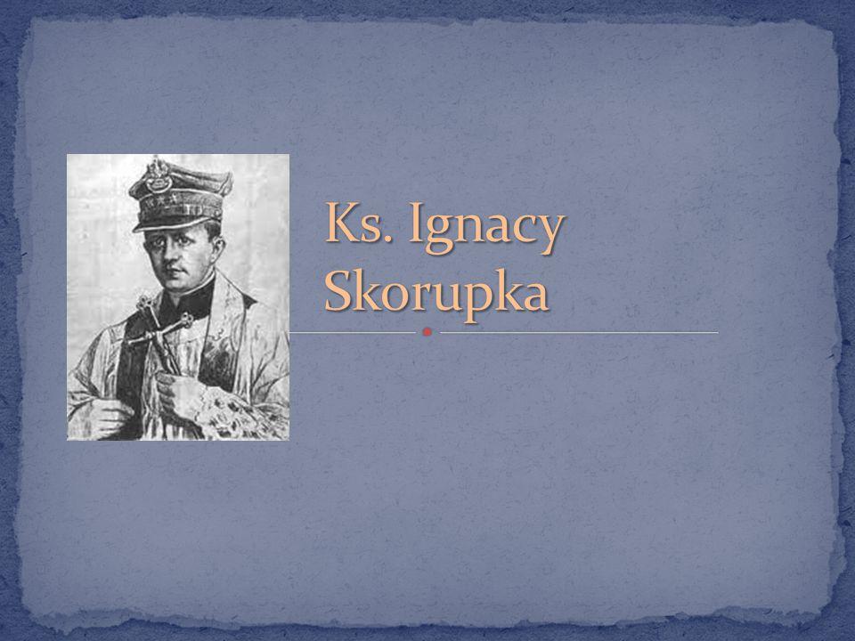 Ignacy Skorupka, herbu Ślepowron, urodził się w Warszawie, w domu przy ulicy Ciepłej 3 w robotniczej dzielnicy Wola.