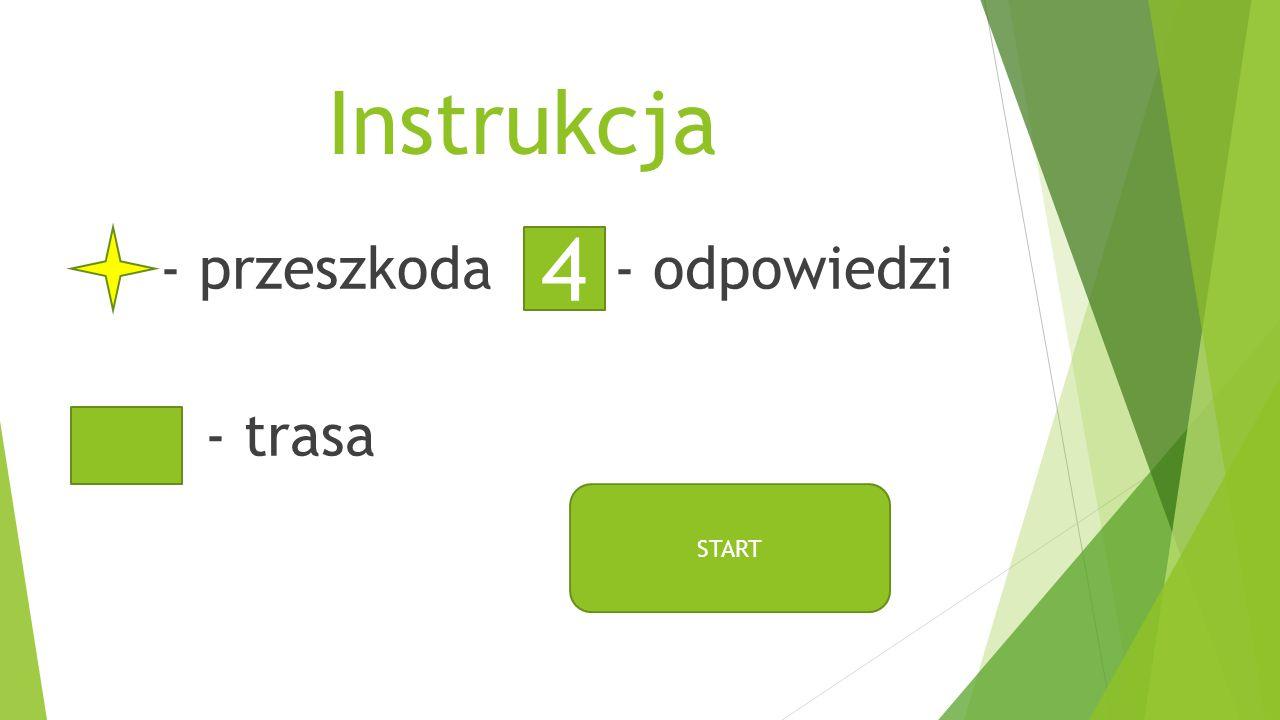 Instrukcja - przeszkoda - odpowiedzi - trasa 4 START
