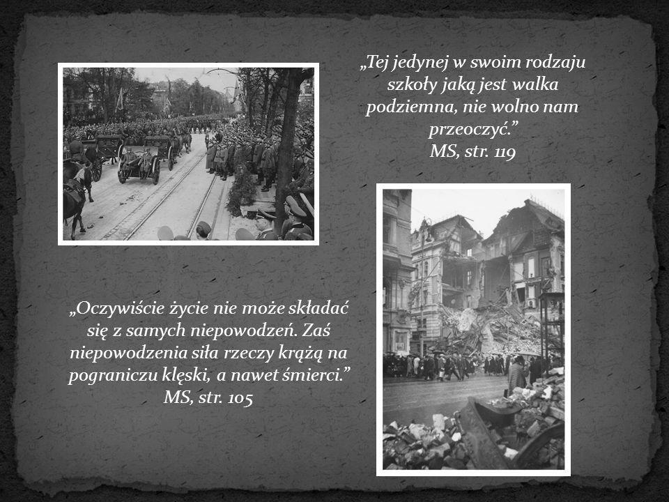 """""""Oczywiście życie nie może składać się z samych niepowodzeń. Zaś niepowodzenia siła rzeczy krążą na pograniczu klęski, a nawet śmierci."""" MS, str. 105"""