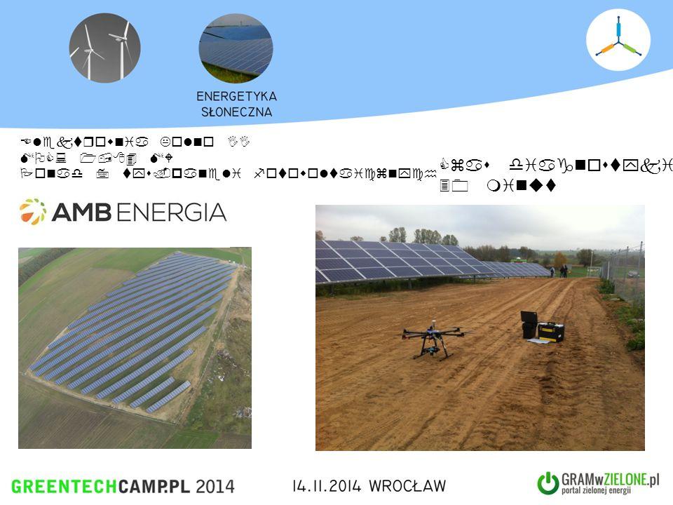 Elektrownia Kolno II MOC: 1,84 MW Ponad 7 tys.paneli fotowoltaicznych Czas diagnostyki 30 minut