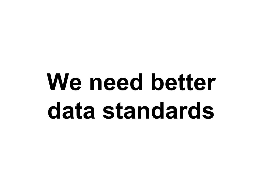 We need better data standards