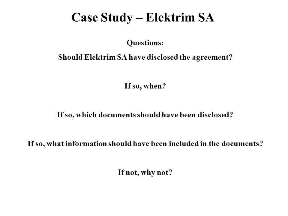 Case Study – Elektrim SA Questions: Should Elektrim SA have disclosed the agreement.