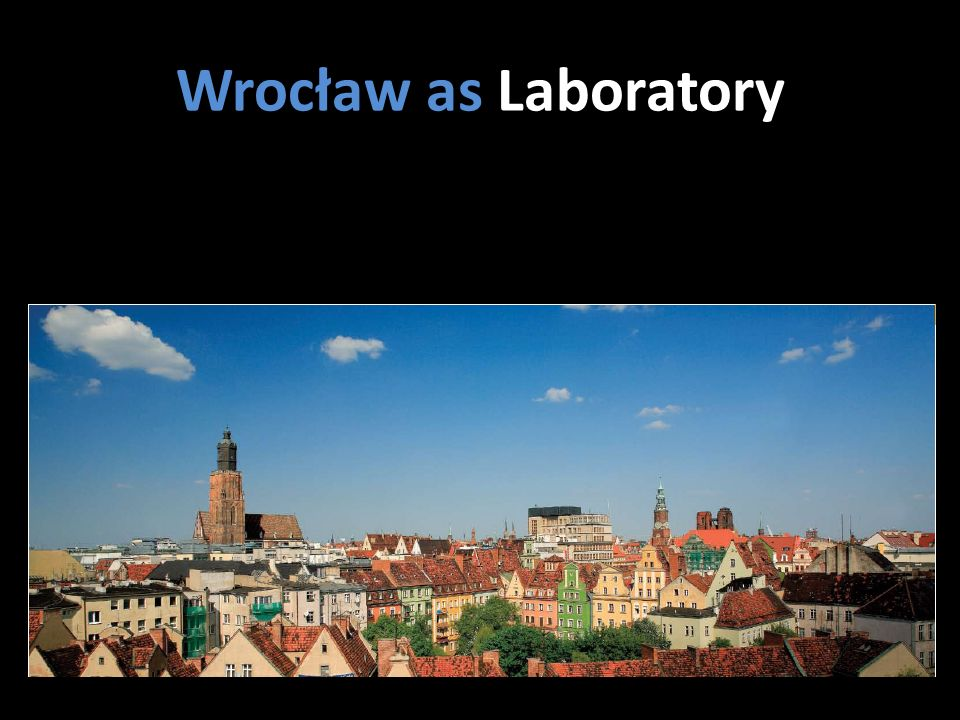 Wrocław as Laboratory