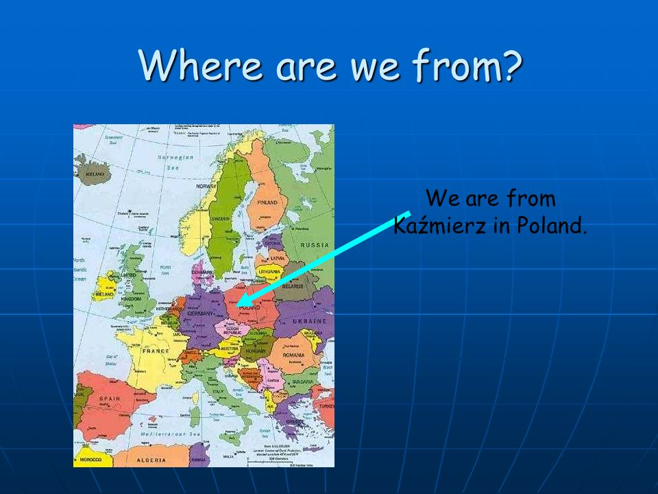 Where are we from We are from Kaźmierz in Poland.