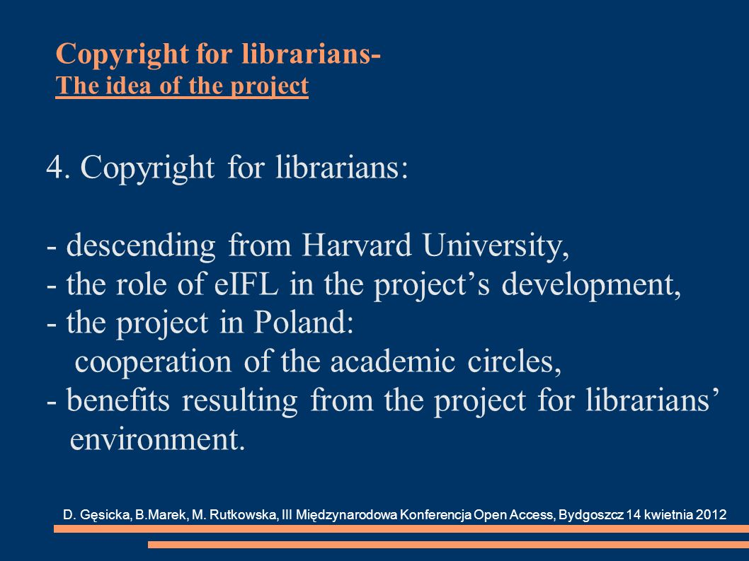 Copyright for librarians- The idea of the project 4.