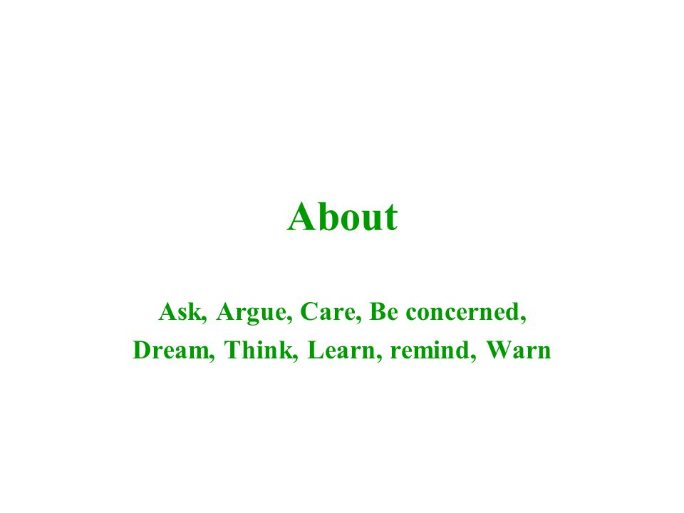 About Ask, Argue, Care, Be concerned, Dream, Think, Learn, remind, Warn