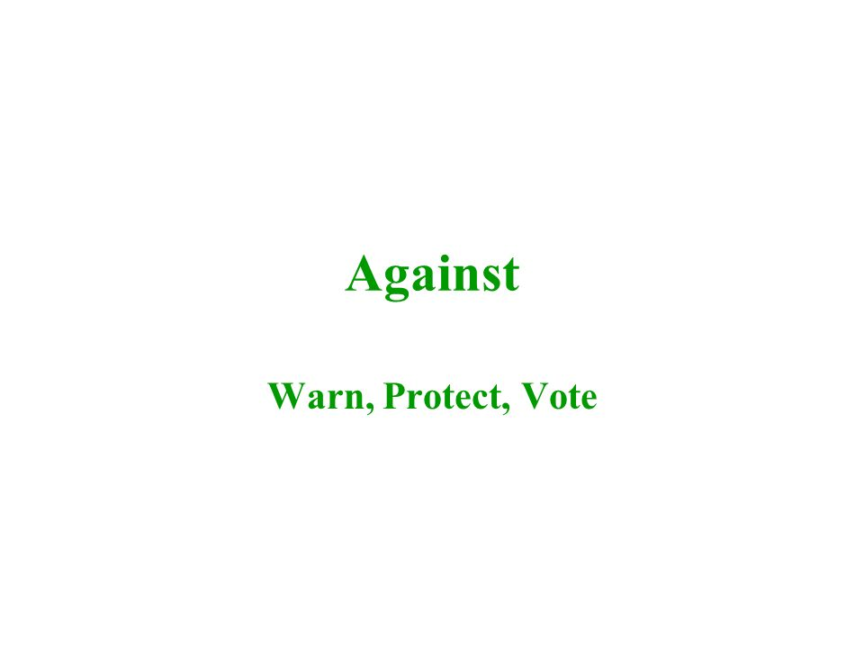 Against Warn, Protect, Vote