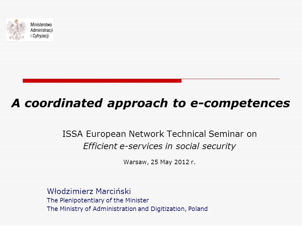 ISSA European Network Technical Seminar on Efficient e-services in social security Warsaw, 25 May 2012 r.