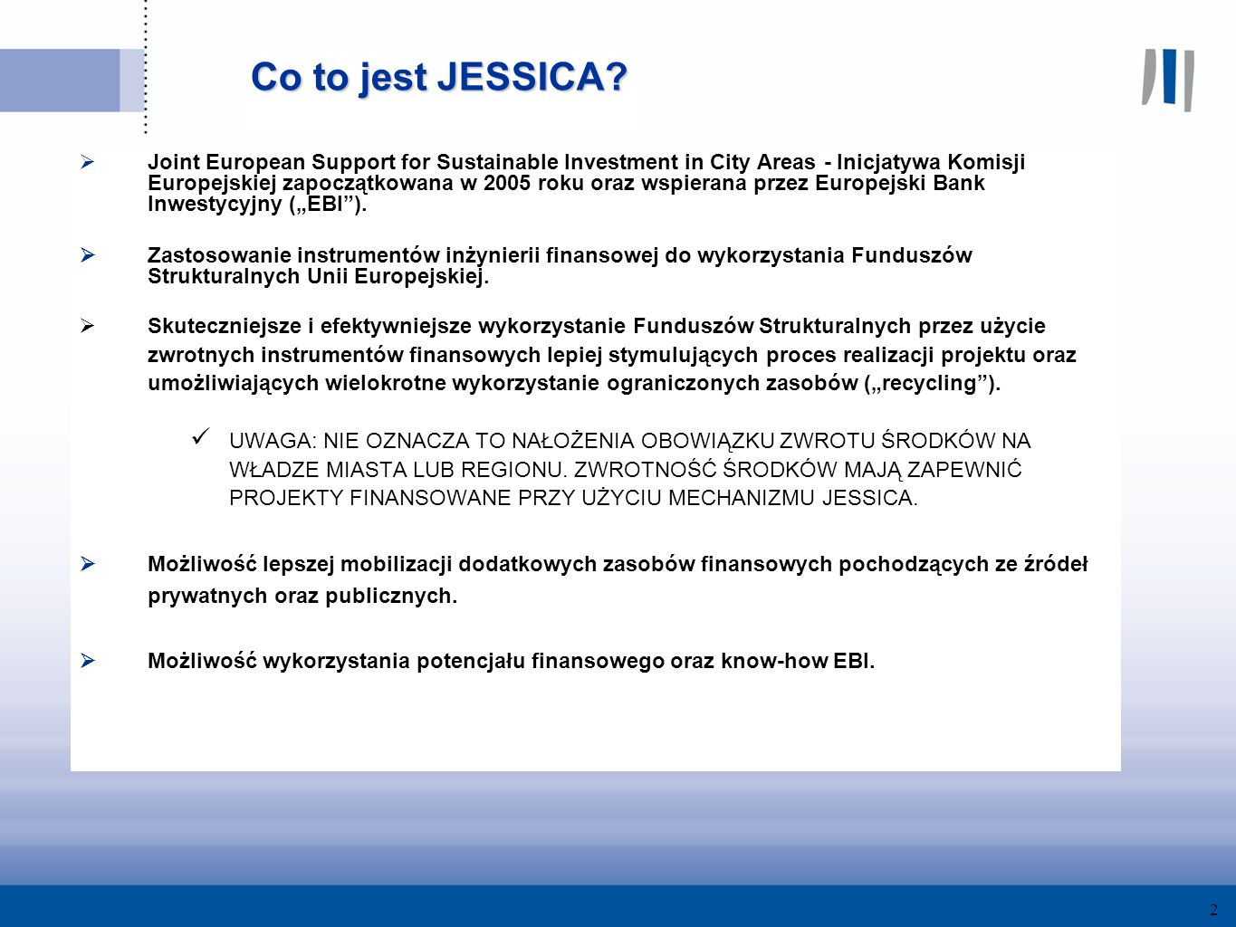 2 Co to jest JESSICA.
