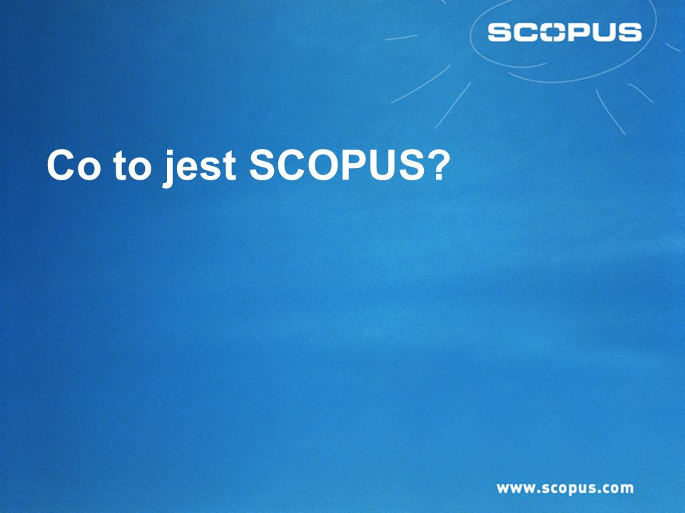 2 Agenda 1.Co to jest Scopus 2.Author Identifier 3.SCOPUS i scientometria