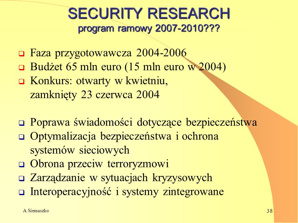 A.Siemaszko 38 SECURITY RESEARCH program ramowy 2007-2010 .